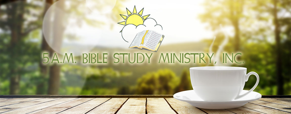 5 AM Bible Study Ministry